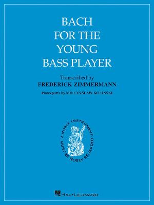 Bach for the Young Bass Player By Bach, Johan Sebastian (Delete)/ Zimmermann, Frederick (CRT)/ Kolinski, Mieczyslaw (CRT)